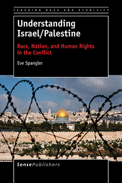Understanding Israel/Palestine: Race, Nation, and Human Rights in the Conflict