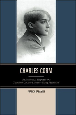 Charles Corm: An Intellectual Biography of a Twentieth-Century Lebanese Young Phoenician