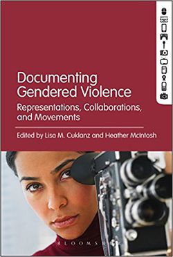Documenting Gendered Violence: Representations, Collaborations, and Movements