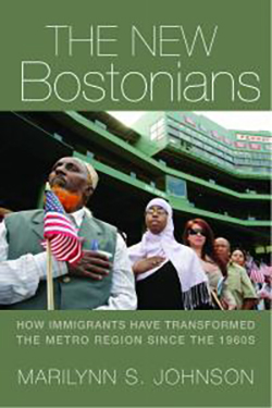 The New Bostonians: How Immigrants have Transformed the Metro Region Since the 1960s