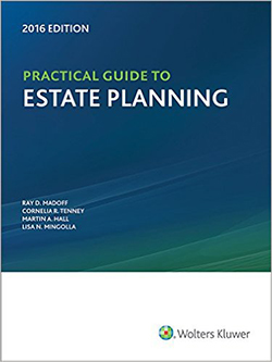 Practical Guide to Estate Planning, 2016 Edition