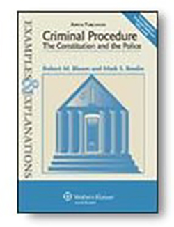 Examples & Explanations: Criminal Procedure: The Constitution and the Police, Eighth Edition